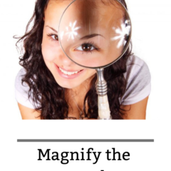 Magnify the Good